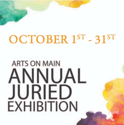 Arts on Main - Annual Juried Exhibition